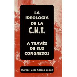 LA IDEOLOGIA DE LA C.N.T. A...